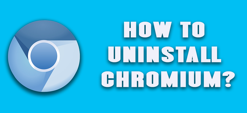 How to Uninstall chromium?